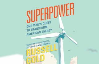 Russell Gold's book Superpower discusses America's energy future