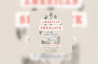 """The cover of the book """"American Sherlock"""" by author Kate Winkler Dawson."""