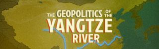 The Geopolitics of the Yangtze River